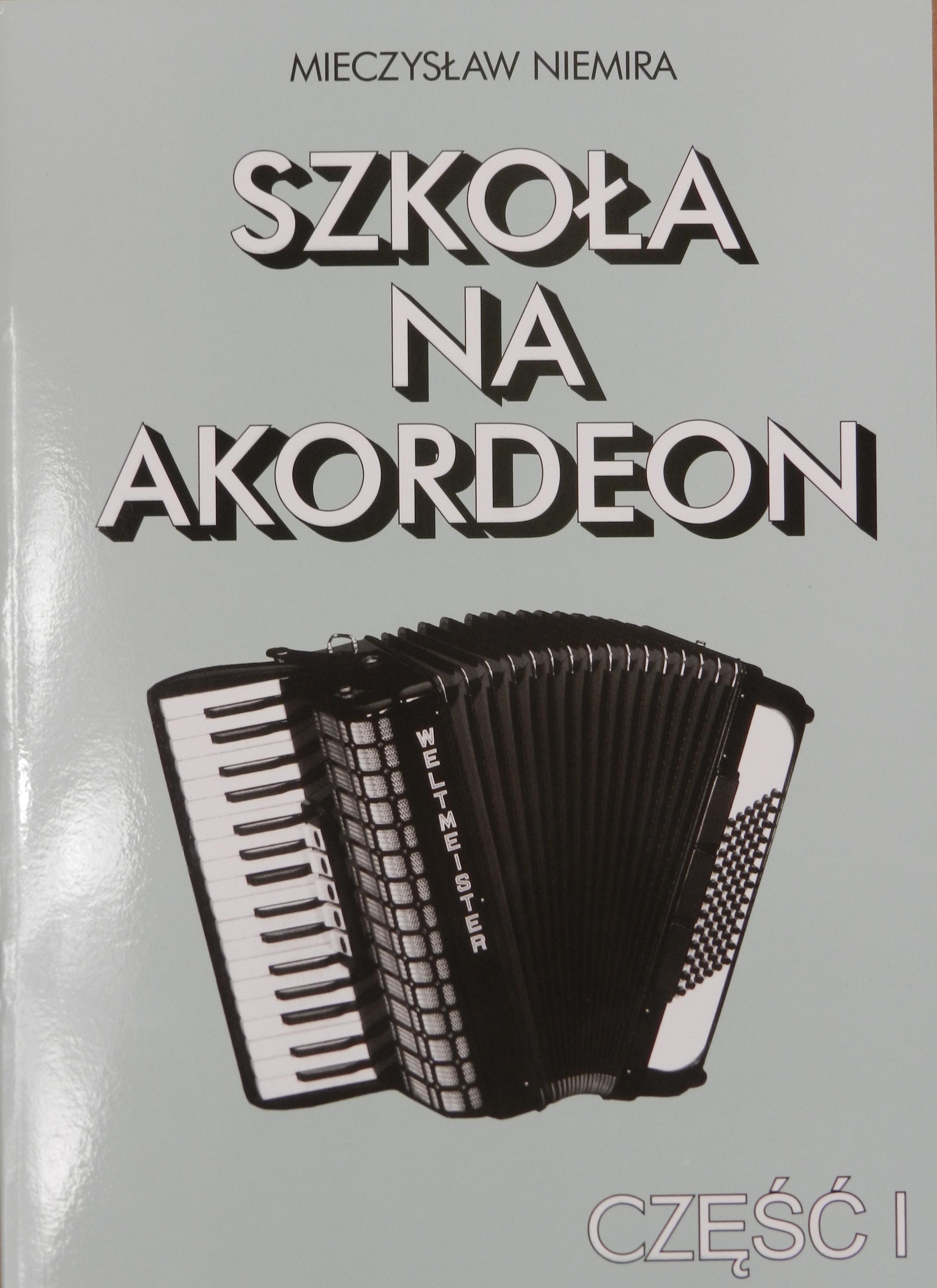 Bardzo dobry Książka Szkoła na akordeon cz.I Niemira M. XG35