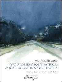 KSIĄŻKA - PASIECZNY, Marek - Two Stories About Patrick; Aquarius; Cool Night Lights